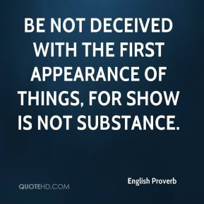 english-proverb-quote-be-not-deceived-with-the-first-appearance-of
