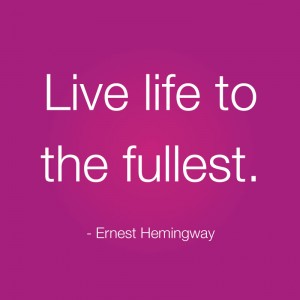 live life to the fullest quotes (6)