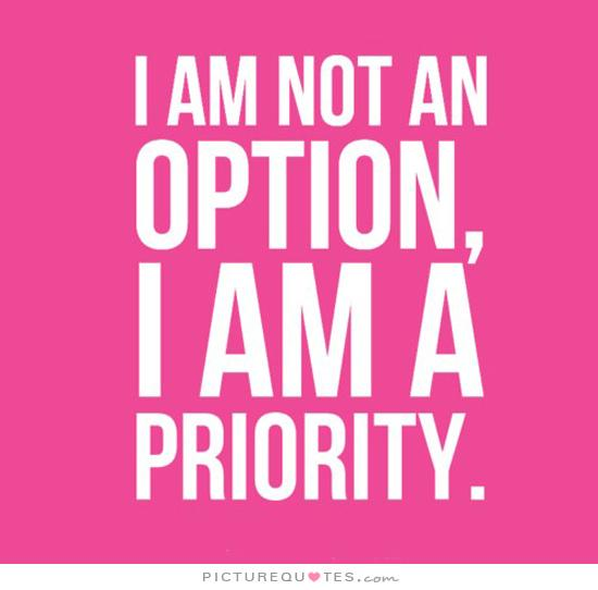 i-am-not-an-option-i-am-a-priority-quote-1