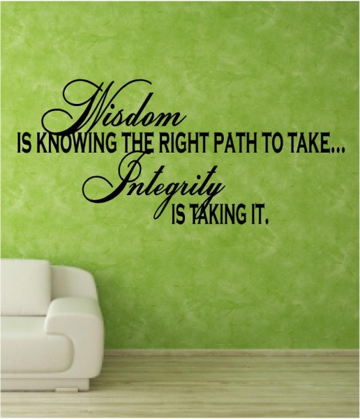 TAOLife-Wisdom-is-knowing-the-right-path-to-take...-integrity-is-taking-it1-878x1024