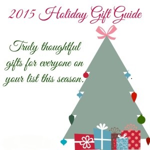 i-dont-blog-2015-holiday-gift-guide-truly-thoughtful-gifts-for-everyone-on-your-list-this-season-1024x1024