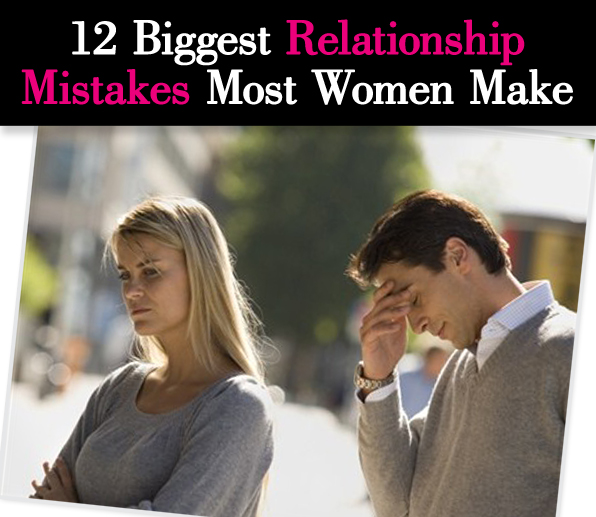 12-Biggest-Relationship-Mistakes-Most-Women-Make