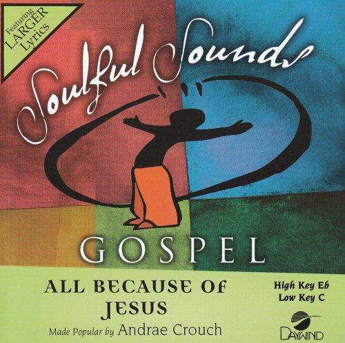 Made-Popular-By -Andrae-Crouch-All-Because-Of-Jesus-[Accompaniment-Performance-Track]