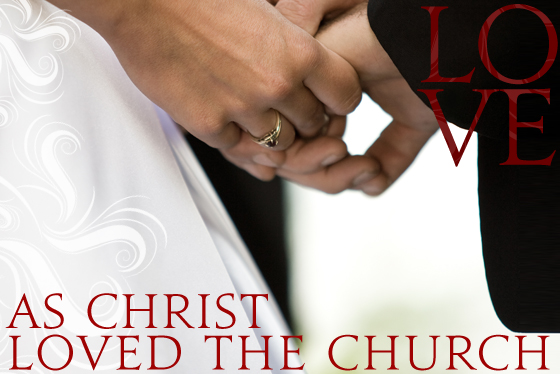 As Christ loved the church