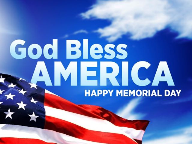 Happy Memorial Day God Bless