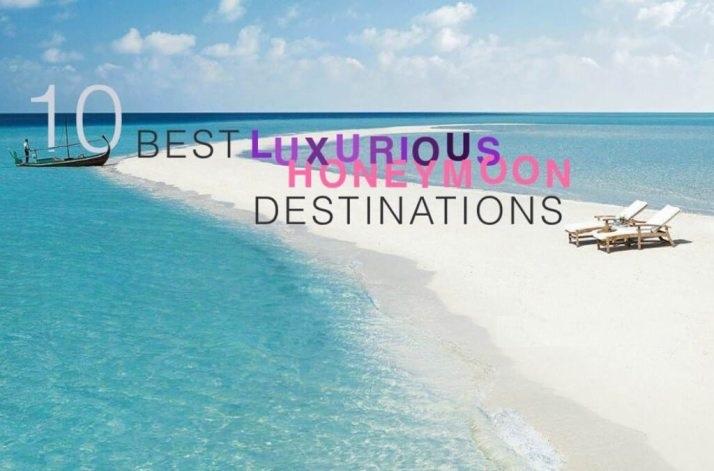 10-best-luxurious-honeymoon-destinations-featured-image-e1431896238968