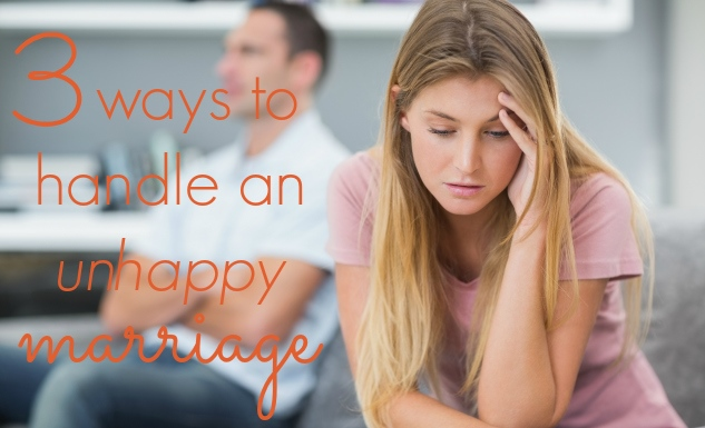 3-ways-to-handle-an-unhappy-marriage