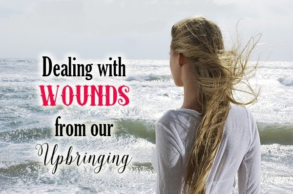 Dealing-with-Wounds-from-our-Upbringing