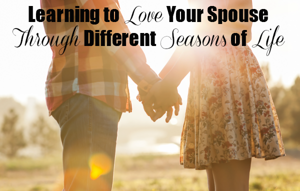 learning-to-love-your-spouse-through-different-seasons-of-life