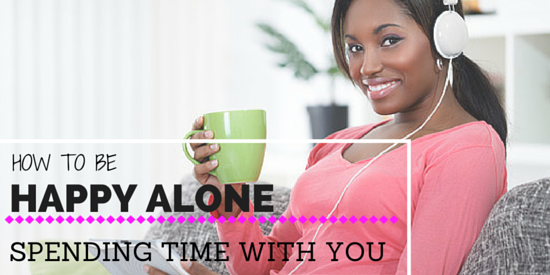 How-to-be-happy-alone-spending-time-with-you_1