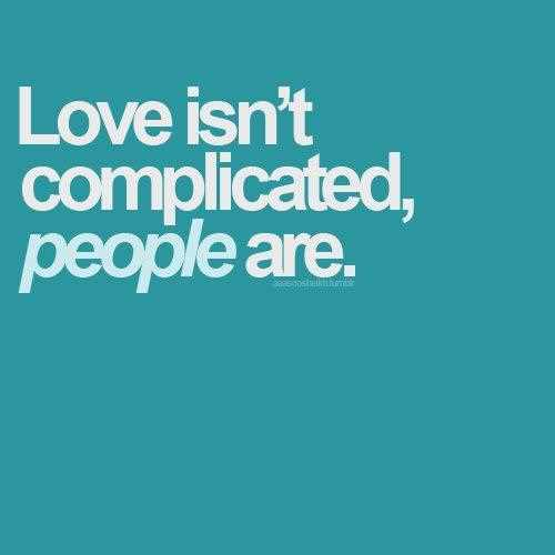 life style love normal complicated