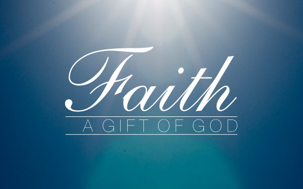 faith_agiftofgod