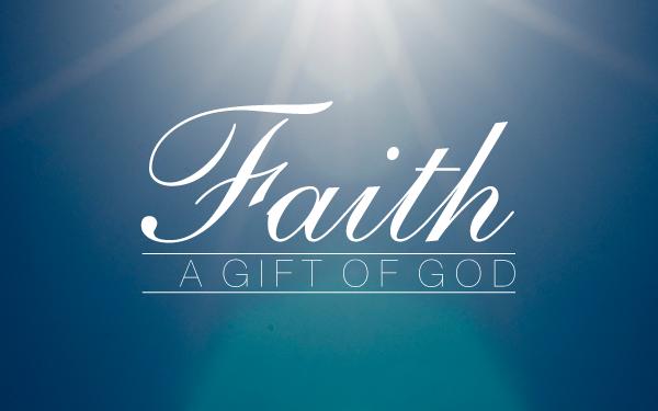 faith_agiftofgod