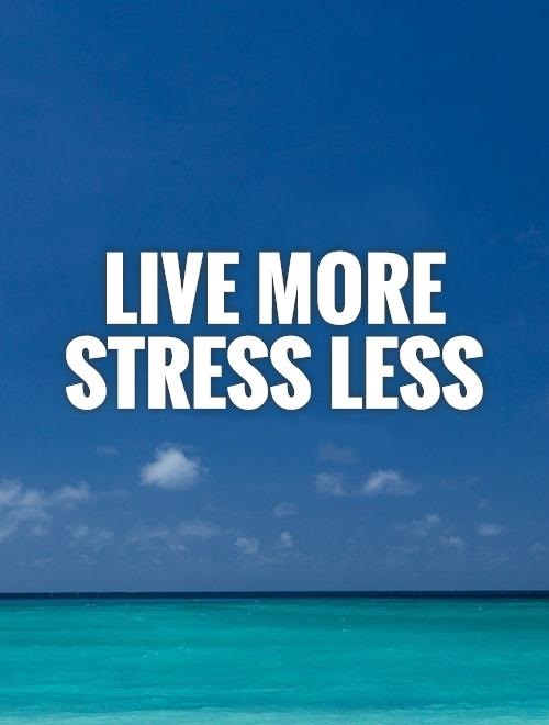 live-more-stress-less-quote-1