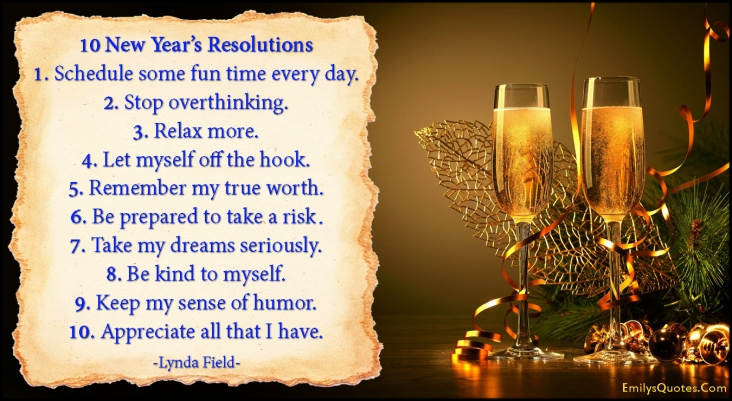 emilysquotes-com-new-year-resolution-advice-inspirational-positive-attitude-relax-lynda-field