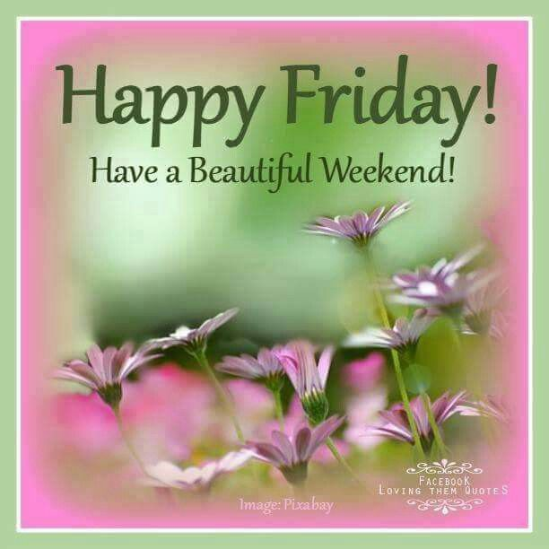 253292-happy-friday-have-a-beautiful-weekend